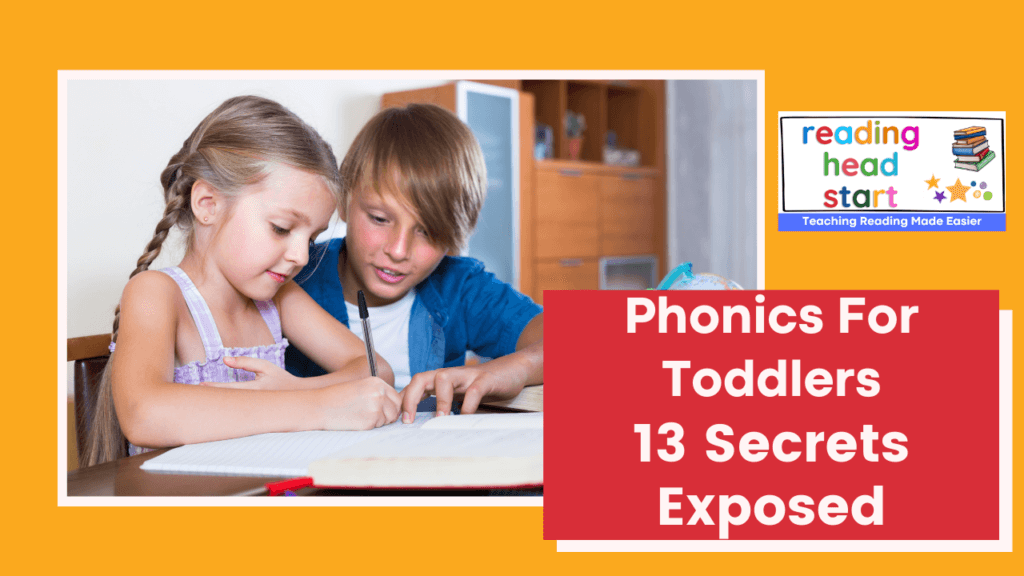Phonics for toddlers 13 secrets exposed to give children a reading head start