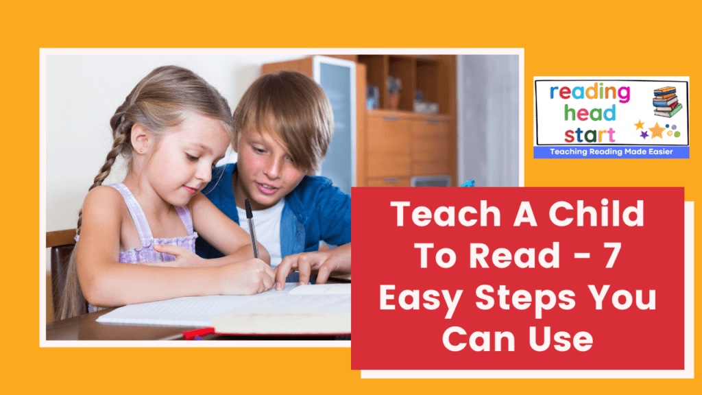 Teach A Child To Read - 7 Easy Steps You Can Use